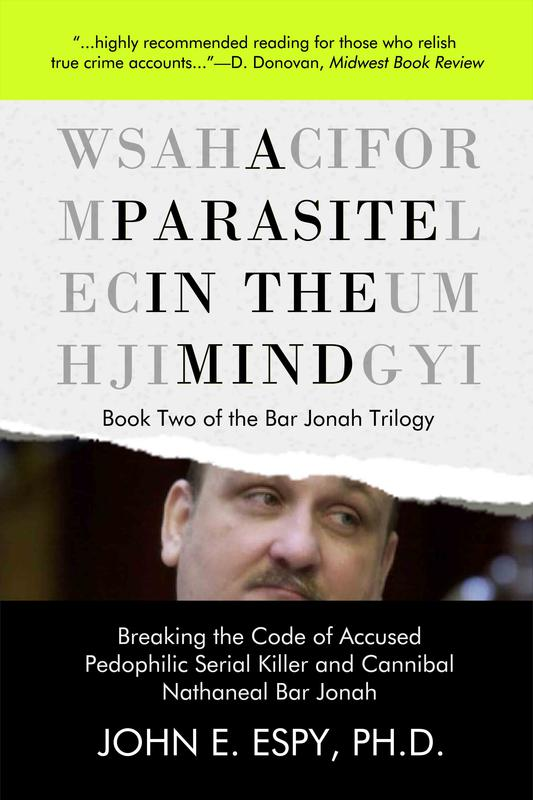 A Parasite in the Mind (Book Two of the Bar Jonah Trilogy) by John E. Espy, Ph.D.