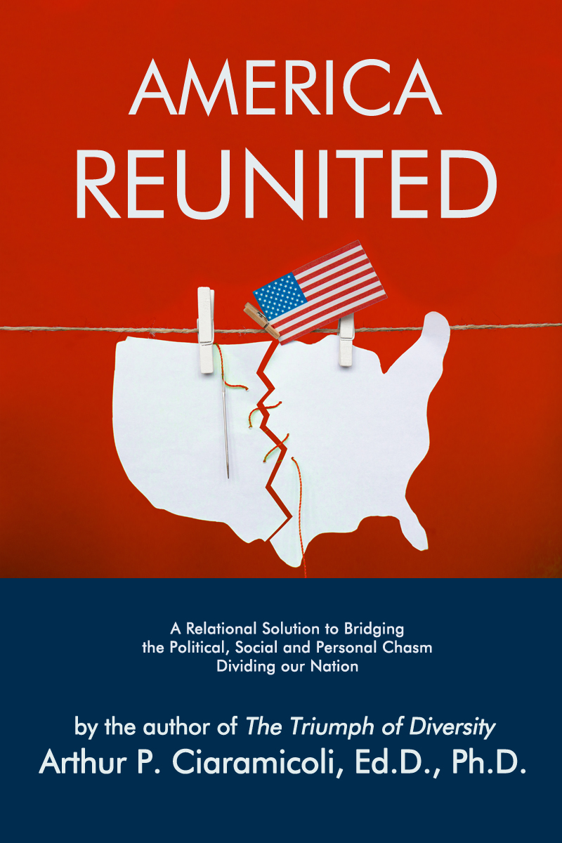 America Reunited by Arthur P. Ciaramicoli, Ed.D., Ph.D.