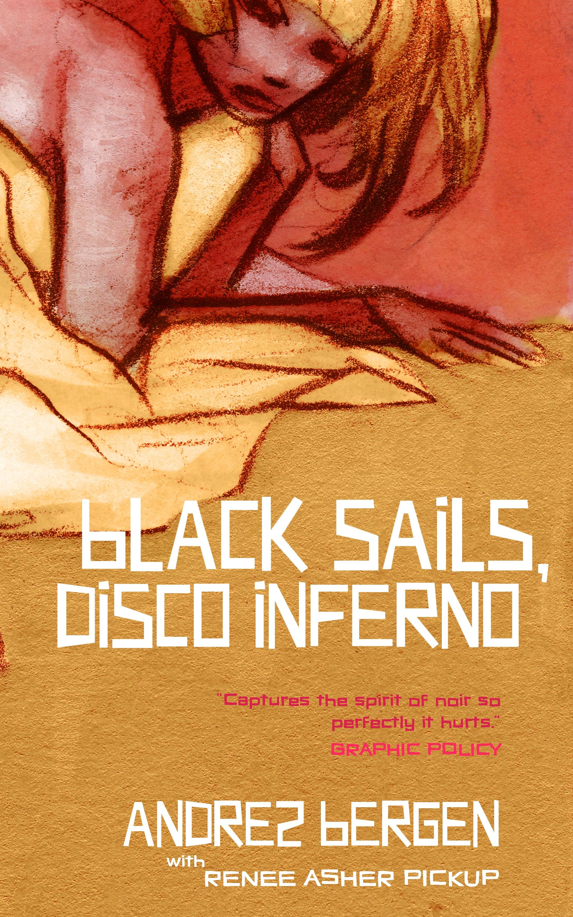 Black Sails, Disco Inferno by Andrez Bergen with Renee Asher Pickup