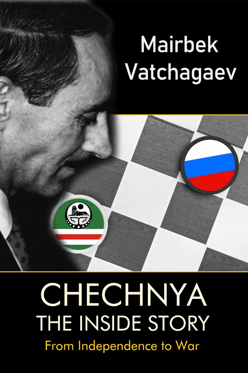 Chechnya: The Inside Story by Mairbek Vatchagaev