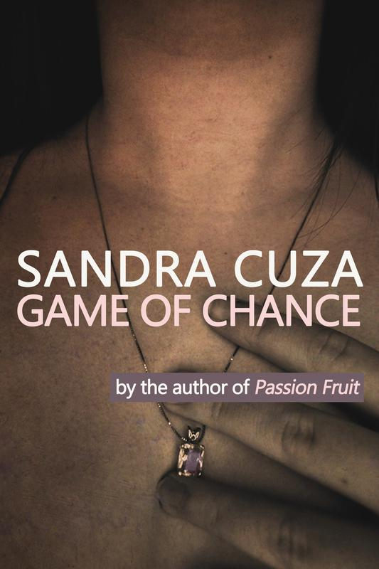 GAME OF CHANCE by Sandra Cuza