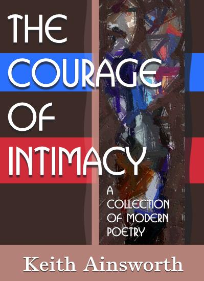 The Courage of Intimacy by Keith Ainsworth