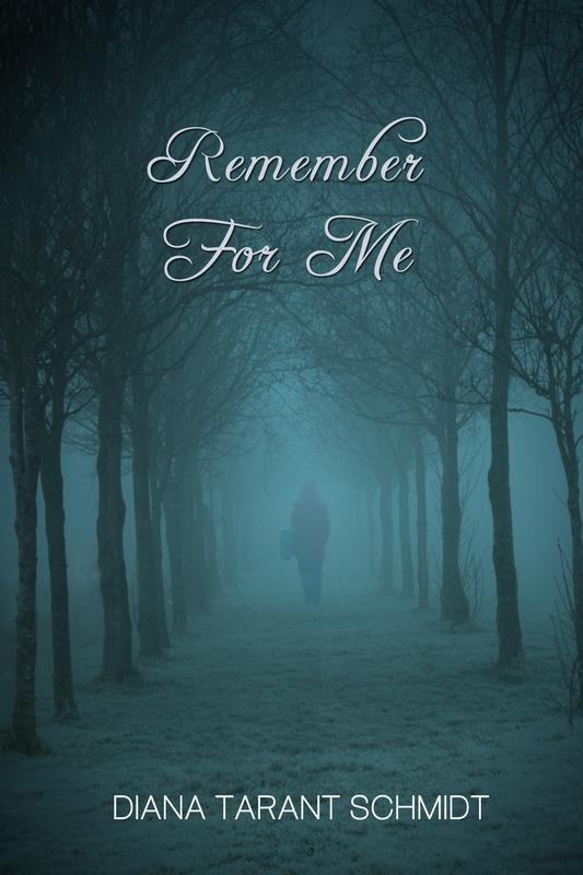 Remember For Me by Diana Tarant Schmidt