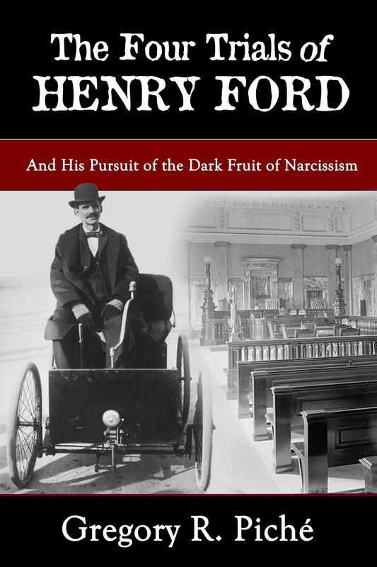 The Four Trials of Henry Ford by Gregory R. Piché