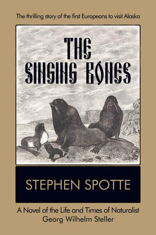 The Singing Bones by Stephen Spotte