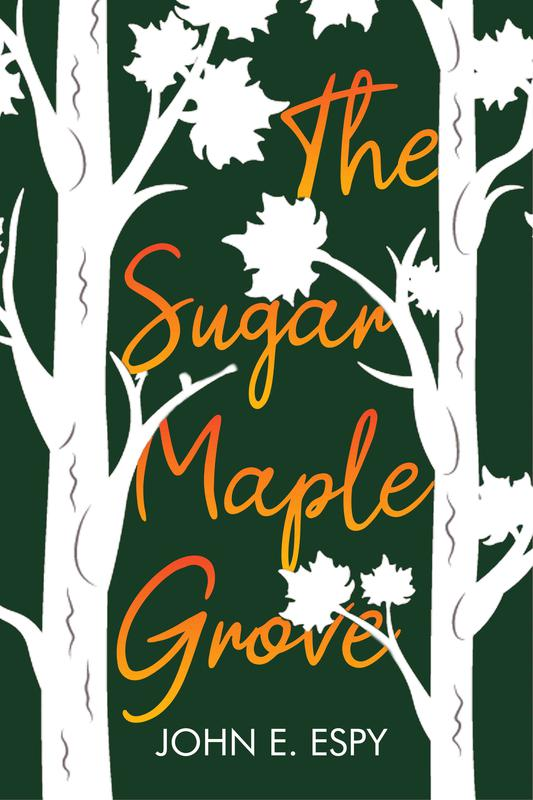 The Sugar Maple Grove by John E. Espy