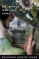 The Woman Who Lost China by Rhiannon Jenkins Tsang