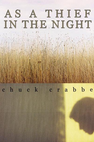 As a Thief in the Night by Chuck Crabbe
