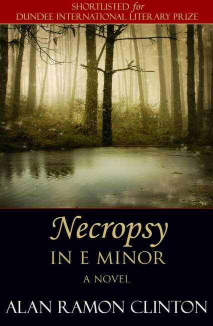 Necropsy in E Minor by Alan Ramón Clinton