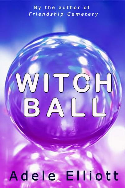 Witch Ball by Adele Elliott