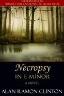 Necropsy in E Minor by Alan Ramon Clinton